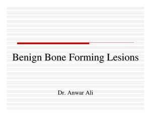 Benign Bone Forming Lesions. Dr. Anwar Ali