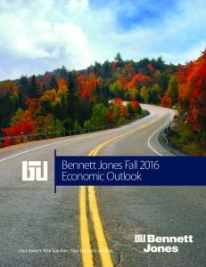Bennett Jones Fall 2016 Economic Outlook. Your lawyer. Your law firm. Your business advisor