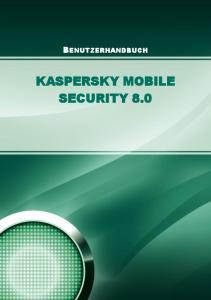 BENUTZERHANDBUCH KASPERSKY MOBILE SECURITY 8.0