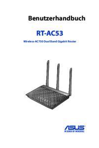 Benutzerhandbuch RT-AC53. Wireless-AC750 Dual Band Gigabit Router