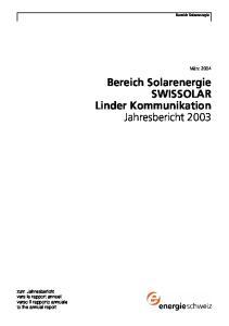 Bereich Solarenergie SWISSOLAR Linder Kommunikation Jahresbericht 2003
