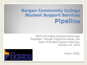 Bergen Community College Student Support Services Pipeline