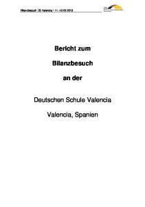 Bericht zum. Bilanzbesuch. an der. Deutschen Schule Valencia. Valencia, Spanien