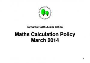 Bernards Heath Junior School. Maths Calculation Policy March 2014