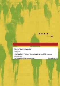 Berner Fachhochschule. Soziale Arbeit. Evaluation Projekt Schulsozialarbeit Kirchberg