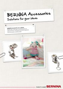BERNINA Accessories. Solutions for your ideas