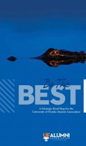 BEST. Be The. A Strategic Road Map for the University of Florida Alumni Association