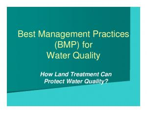 Best Management Practices (BMP) for Water Quality. How Land Treatment Can Protect Water Quality?