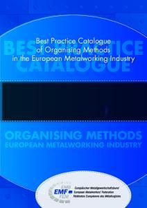 Best Practice Catalogue of Organising Methods in the European Metalworking Industry ORGANISING METHODS EUROPEAN METALWORKING INDUSTRY
