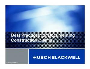 Best Practices for Documenting Construction Claims. Husch Blackwell LLP