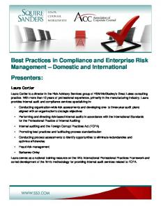 Best Practices in Compliance and Enterprise Risk Management Domestic and International Presenters: Laura Cortier