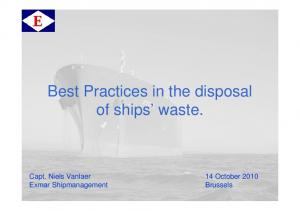 Best Practices in the disposal of ships waste. Capt. Niels Vanlaer 14 October 2010 Exmar Shipmanagement
