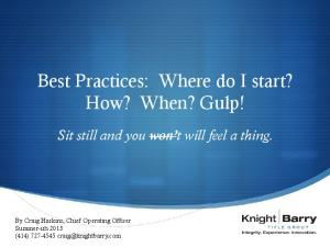 Best Practices: Where do I start? How? When? Gulp!