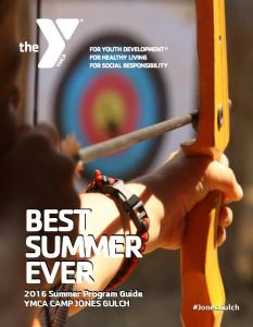 BEST SUMMER EVER Summer Program Guide YMCA CAMP JONES GULCH. #JonesGulch