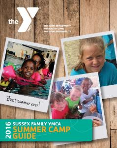 Best summer ever! SUSSEX FAMILY YMCA SUMMER CAMP GUIDE