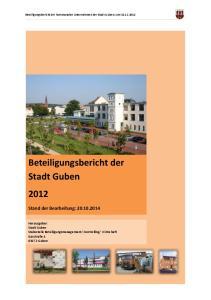 Beteiligungsbericht der Stadt Guben Stand der Bearbeitung: