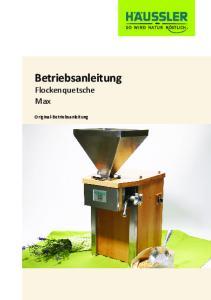 Betriebsanleitung Flockenquetsche Max. Original-Betriebsanleitung