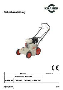 Betriebsanleitung. Modelle Vertikutierer, Bauart 07 CARA 38 CARA 47 CARA 60 CARA 60 T. Maschinen-Nr