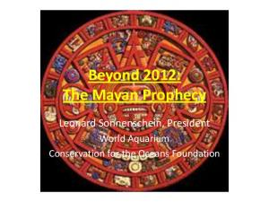 Beyond 2012: The Mayan Prophecy