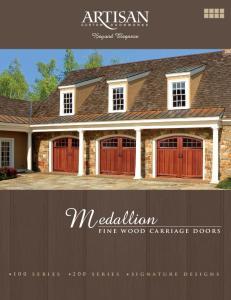 Beyond Elegance. M edallion. fine wood carriage doors. 100 series 200 series signature designs