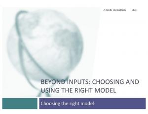 BEYOND INPUTS: CHOOSING AND USING THE RIGHT MODEL