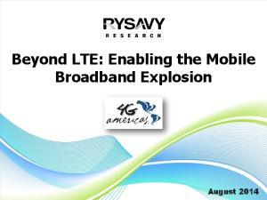 Beyond LTE: Enabling the Mobile Broadband Explosion