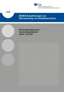 BIA-Empfehlungen zur Überwachung von Arbeitsbereichen. Flächendesinfektionen in Krankenhausstationen Stand: Juli 2002