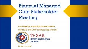 Biannual Managed Care Stakeholder Meeting