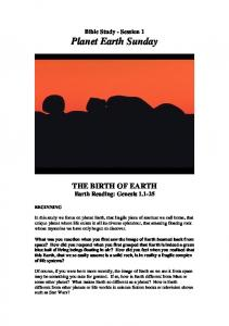 Bible Study - Session 1. Planet Earth Sunday. THE BIRTH OF EARTH Earth Reading: Genesis