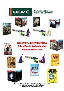 BIBLIOTECA UNIVERSITARIA Selección de Audiovisuales Semana Santa 2014