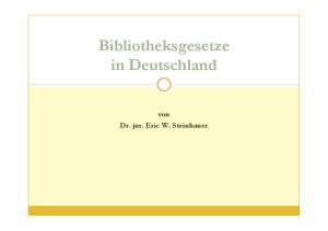 Bibliotheksgesetze in Deutschland. von Dr. jur. Eric W. Steinhauer