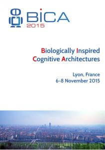 BICA th International Conference on Biologically Inspired Cognitive Architectures. 6-8 november 2015 Lyon, France