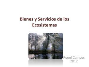 Bienes y Servicios de los Ecosistemas. Rooel Campos 2012