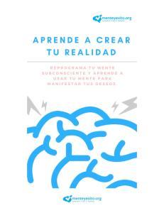 BIENVENIDO. Bienvenido al curso APRENDE A CREAR TU REALIDAD, presentado por menteyexito.org