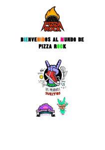 BIENVENIDOS AL MUNDO DE PIZZA ROCK
