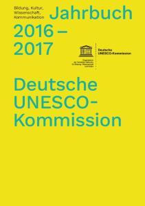 Bildung, Kultur, Wissenschaft, Kommunikation. Jahrbuch Deutsche UNESCO- Kommission