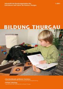 BILDUNG THURGAU. Zeitschrift der Berufsorganisation der Lehrerinnen und Lehrer des Kantons Thurgau