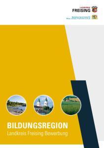 BILDUNGSREGION Landkreis Freising Bewerbung LANDKREIS FREISING