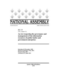 Bill 133 (2011, chapter 19) An Act respecting the governance and management of the information resources of public bodies and government enterprises