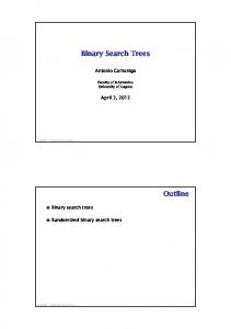 Binary Search Trees. Outline. Antonio Carzaniga. April 3, Binary search trees. Randomized binary search trees
