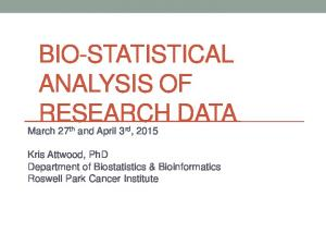 BIO-STATISTICAL ANALYSIS OF RESEARCH DATA
