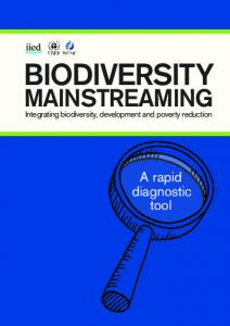 BIODIVERSITY MAINSTREAMING. A rapid diagnostic tool. Integrating biodiversity, development and poverty reduction