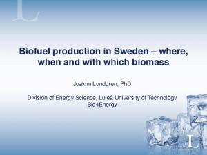 Biofuel production in Sweden where, when and with which biomass