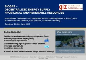 BIOGAS DECENTRALIZED ENERGY SUPPLY FROM LOCAL AND RENEWABLE RESOURCES