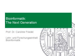 Bioinformatik: The Next Generation
