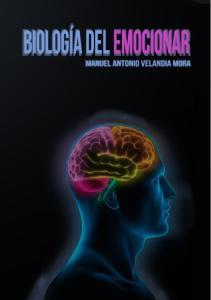 BIOLOGÍA DEL EMOCIONAR. Velandia Mora, Manuel Antonio Página 0