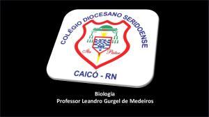 Biologia Professor Leandro Gurgel de Medeiros