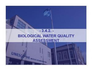 BIOLOGICAL WATER QUALITY ASSESSMENT