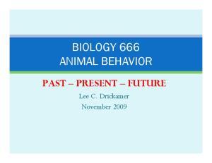 BIOLOGY 666 ANIMAL BEHAVIOR