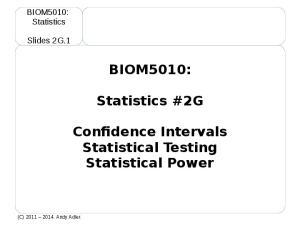 BIOM5010: Statistics #2G. Confidence Intervals Statistical Testing Statistical Power